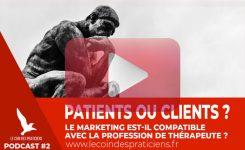 Client ou patient ? La question qui change complètement la donne