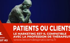 Client ou patient ? Le marketing est-il compatible avec la profession de thérapeute ?