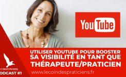 [VIDEO] Utiliser YouTube pour booster sa visibilité en tant que thérapeute/praticien du bien-être