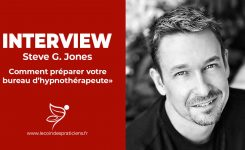 [INTERVIEW] Comment préparer un cabinet d'hypnothérapie chez soi-  Steve G. Jones