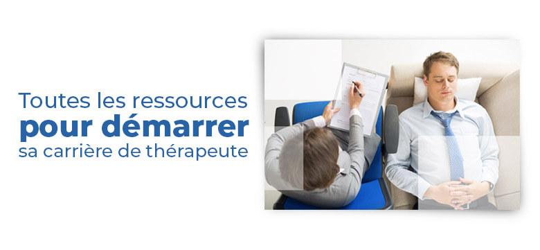 Toutes les ressources nécessaires pour bien démarrer sa carrière de thérapeute/praticien