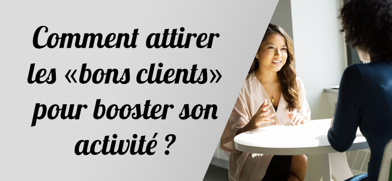 comment-attirer-bons-clients-therapeute-praticien-cabinet