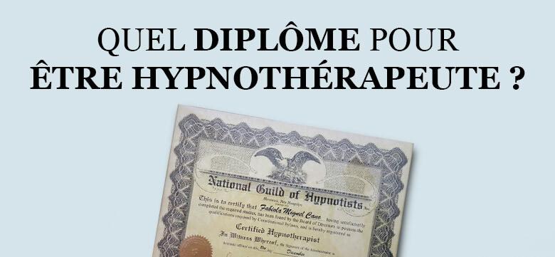 quel diplome pour etre hypnotherapeute formation